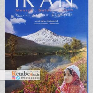 ایران، طبیعت،زندگی /عکس های افشین بختیار (به زبان آلمانی)/ 1389