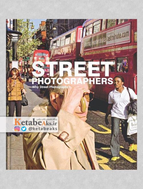 عکاسان خیابانی Street Photographers/به کوشش مسعود قرائی/1399